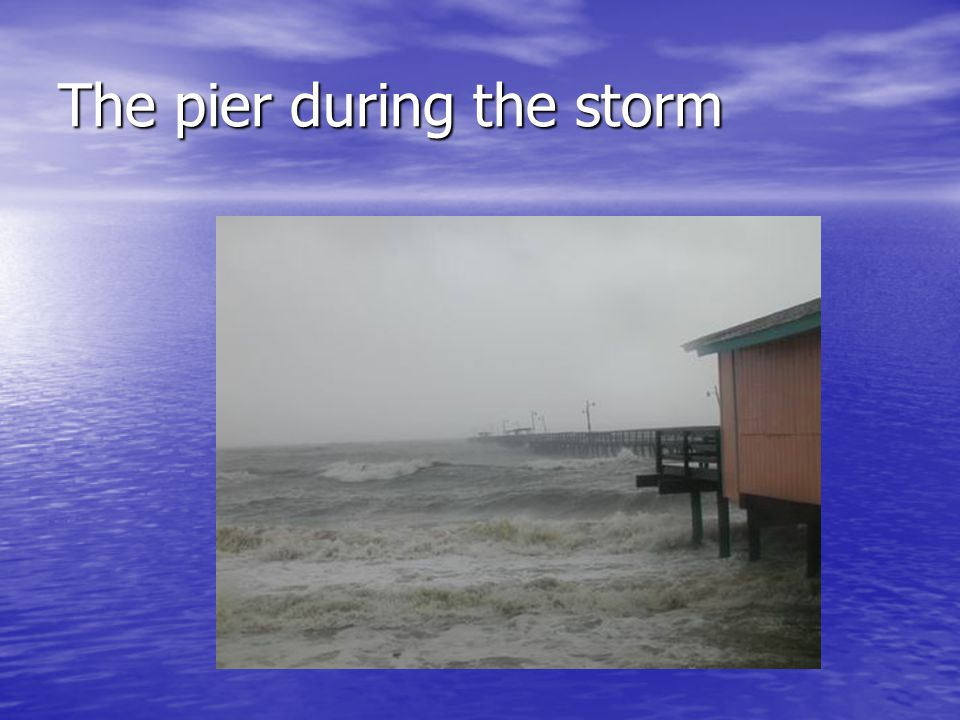 The pier during the storm