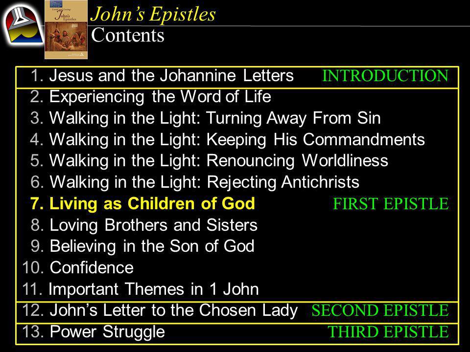John's Epistles Our Goal {5} The three epistles of John speak to issues relevant for the church today.