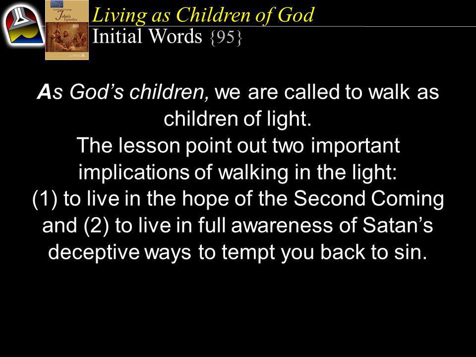 Living as Children of God Quick Look Being God's Children: 1.
