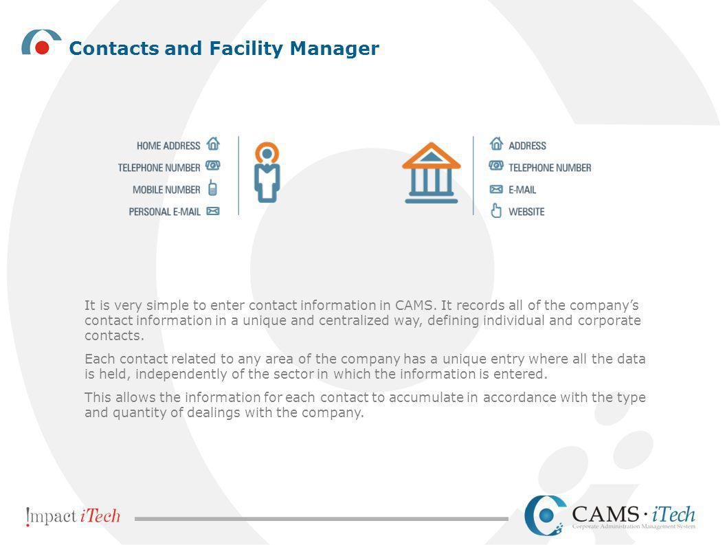 It is very simple to enter contact information in CAMS. It records all of the company's contact information in a unique and centralized way, defining