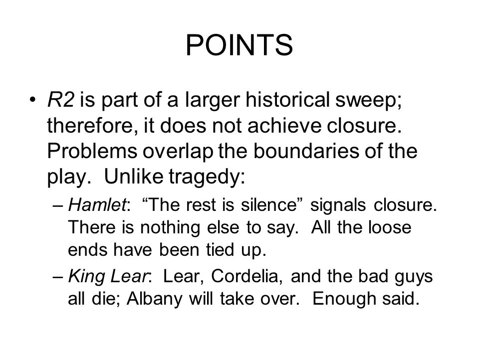 POINTS R2 is part of a larger historical sweep; therefore, it does not achieve closure.