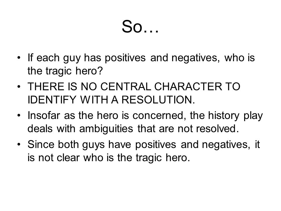 So… If each guy has positives and negatives, who is the tragic hero.