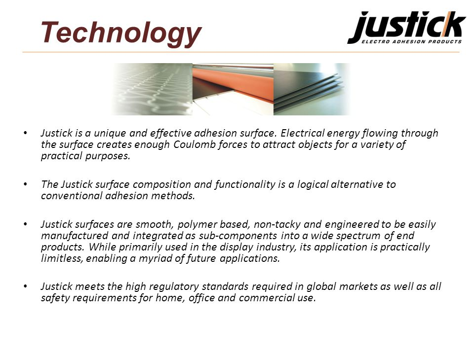 Justick is a unique and effective adhesion surface.