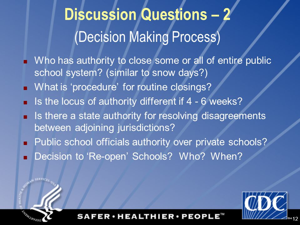 12 Discussion Questions – 2 Who has authority to close some or all of entire public school system.