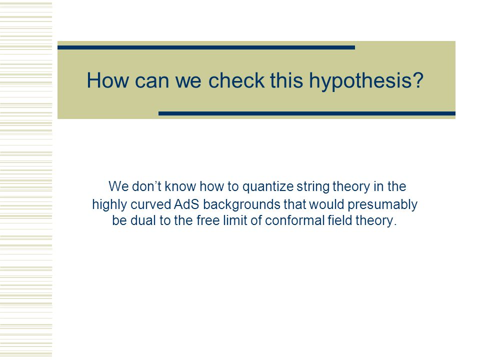 How can we check this hypothesis.