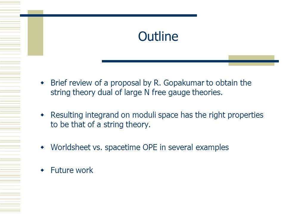 Outline  Brief review of a proposal by R.