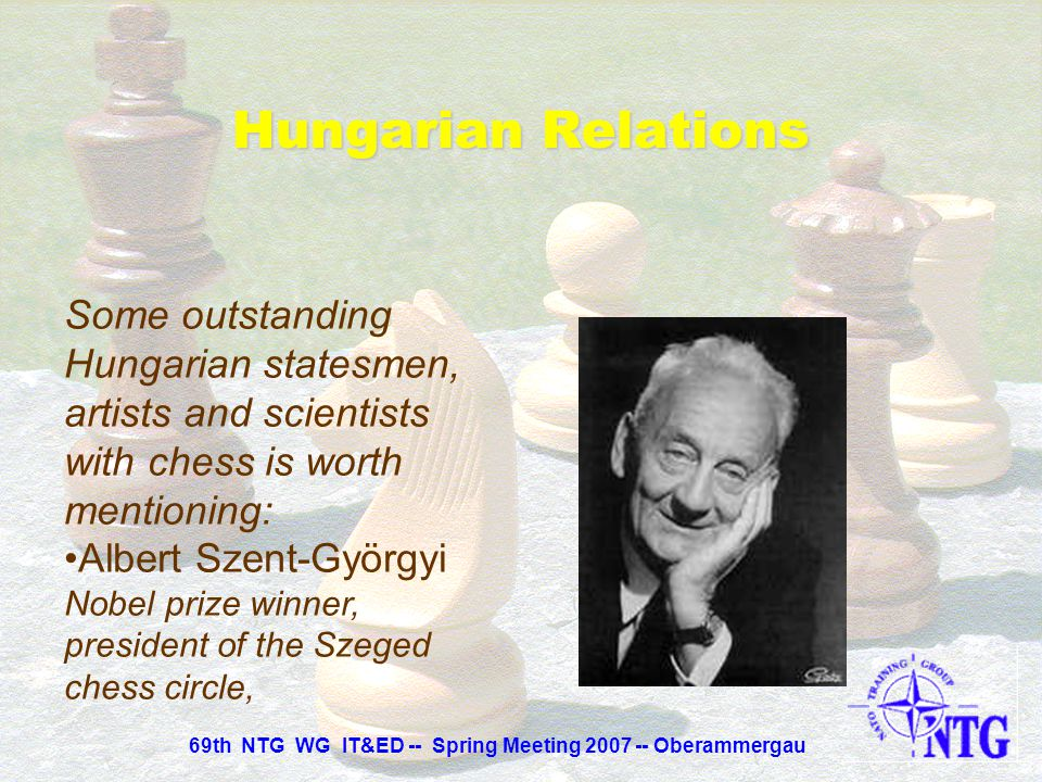 Some outstanding Hungarian statesmen, artists and scientists with chess is worth mentioning: Otto Titusz Bláthy, engineer-inventor, excellent author o
