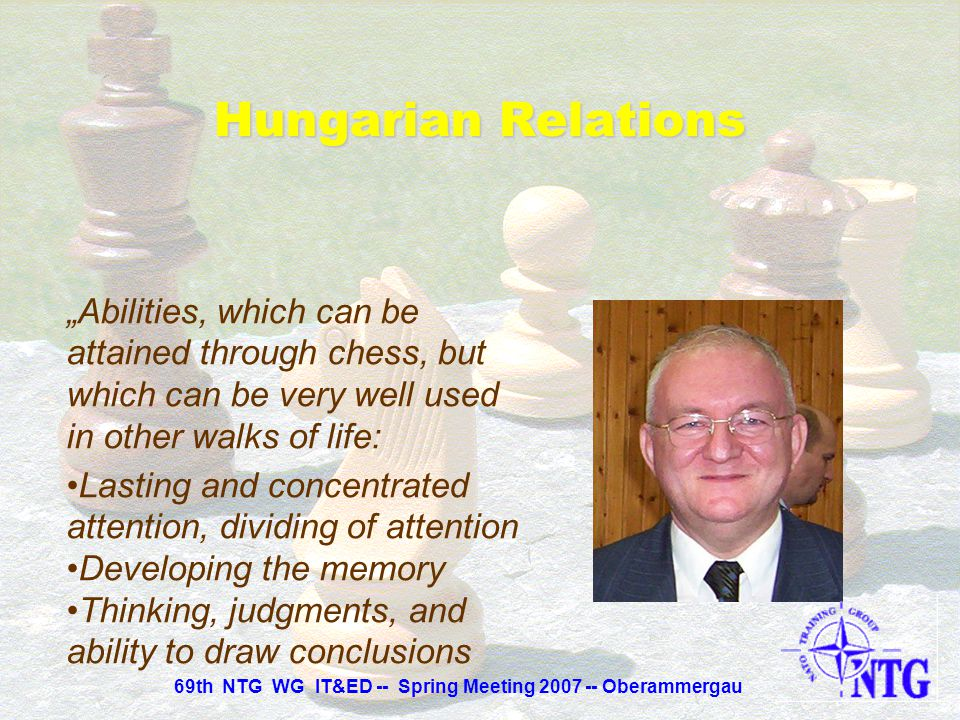 """""""Abilities, which can be attained through chess, but which can be very well used in other walks of life: Willpower (coping with and digesting failure,"""