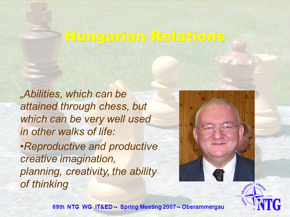 """""""Abilities, which can be attained through chess, but which can be very well used in other walks of life: Lasting and concentrated attention, dividing"""