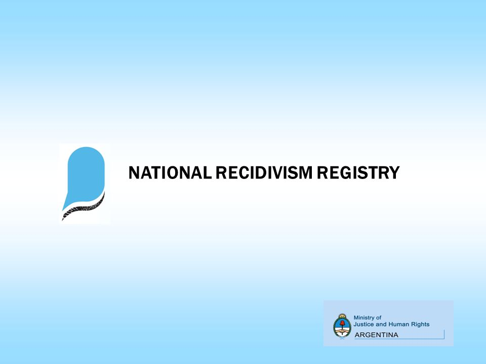 NATIONAL RECIDIVISM REGISTRY