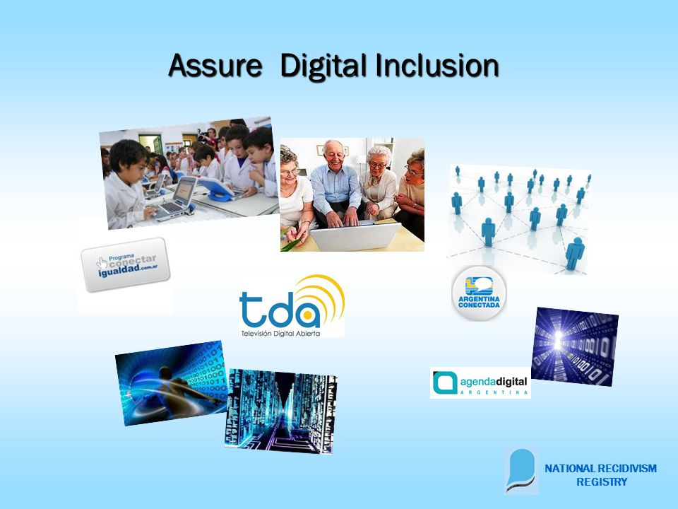 NATIONAL RECIDIVISM REGISTRY Assure Digital Inclusion Assure Digital Inclusion