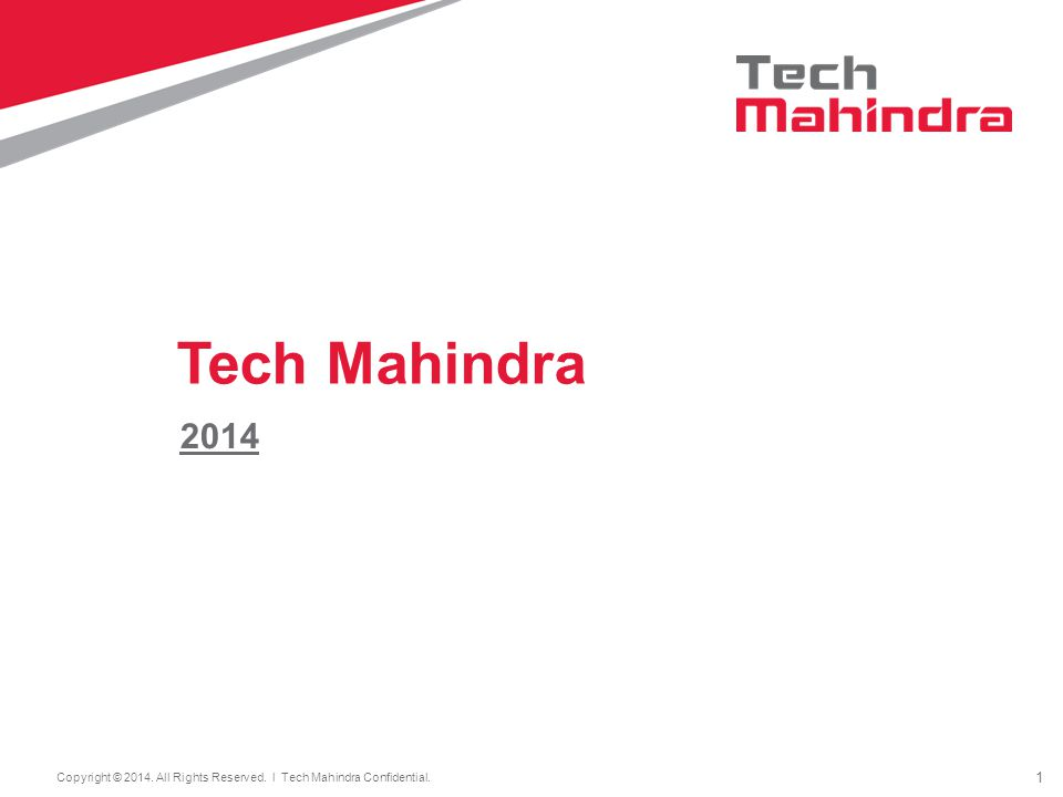 1 Copyright © 2014. All Rights Reserved. l Tech Mahindra Confidential. 2014 Tech Mahindra
