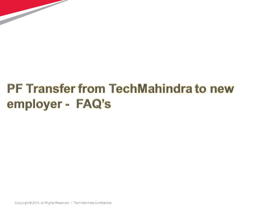 7 Copyright © 2014. All Rights Reserved. l Tech Mahindra Confidential. 7