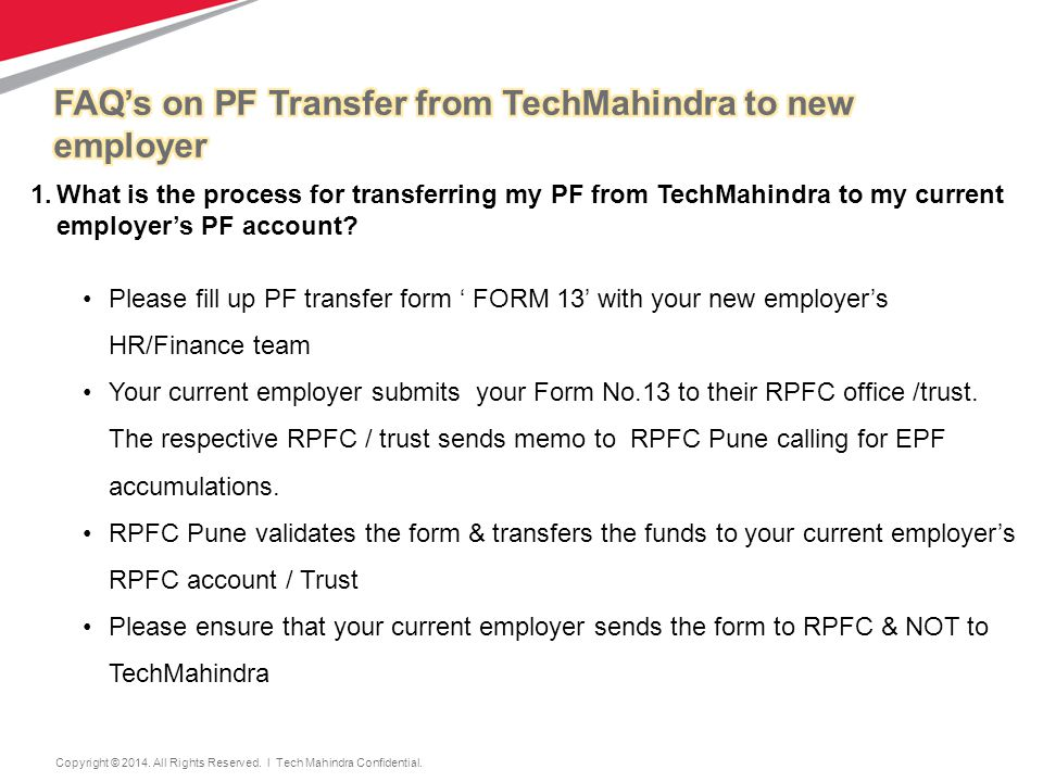 8 8 1.What is the process for transferring my PF from TechMahindra to my current employer's PF account.