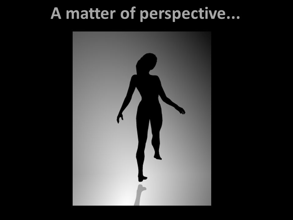 A matter of perspective...