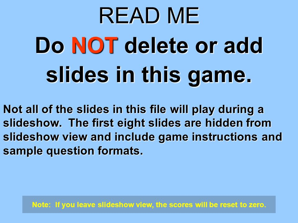 Copyrighted © 2007 Training Games, Inc.READ ME Do NOT delete or add slides in this game.