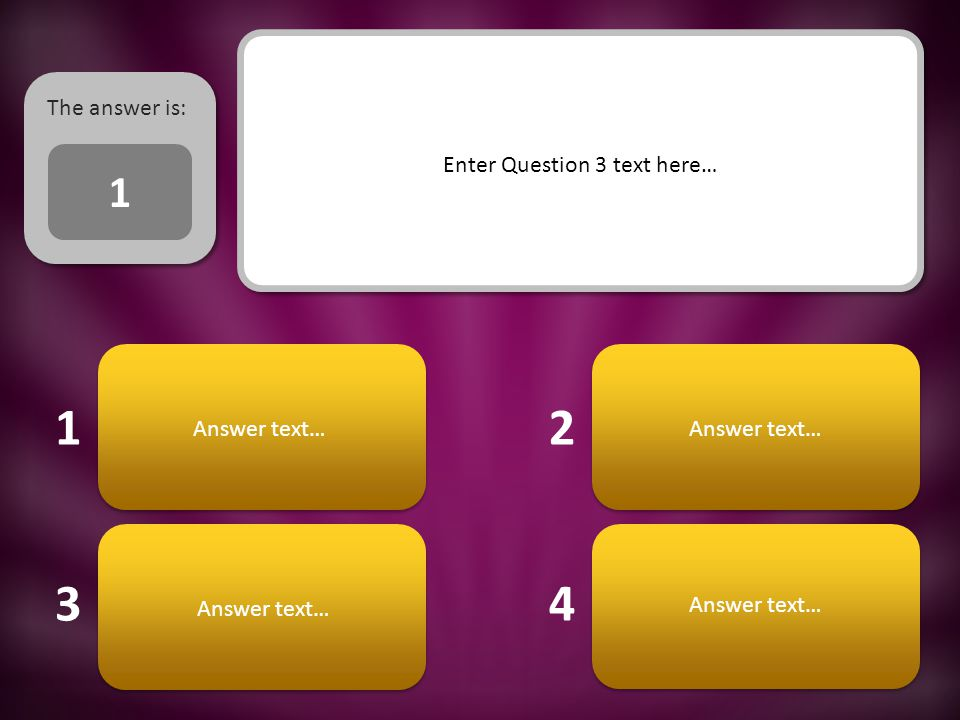 1 3 2 4 The answer is: Enter Question 3 text here… Answer text… 1