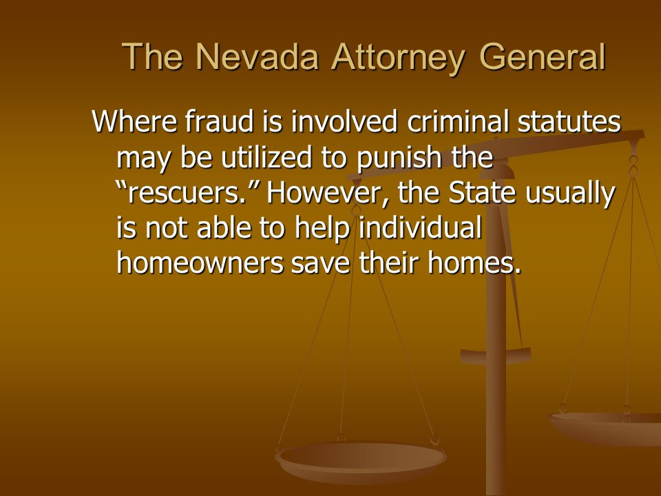 Nevada Attorney General Bureau of Consumer Protection 702 486 3194 775 684 1180 http://ag.state.nv.us