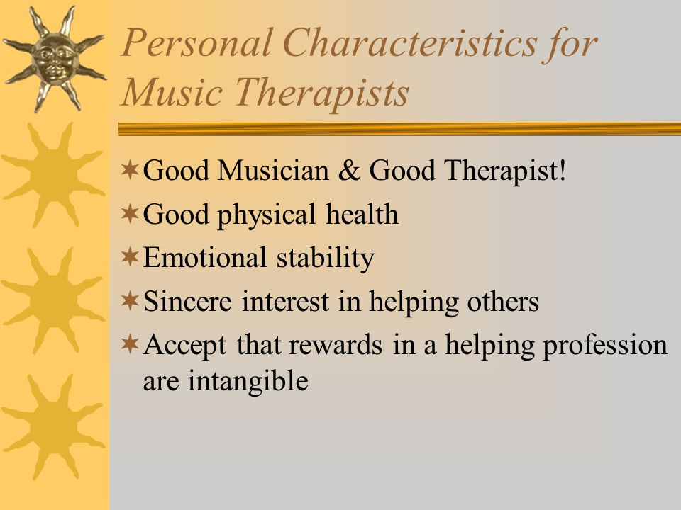Job Advancement for Music Therapists  Activity Coordinator/Director  Activity Therapist  Adjunctive Therapist  Case Manager  Clinical Therapist  Creative Arts Therapist  Director/Administrator/Supervisor  Expressive Arts Therapist  (University) Faculty