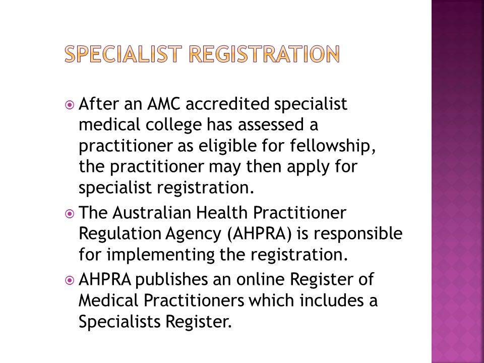  After an AMC accredited specialist medical college has assessed a practitioner as eligible for fellowship, the practitioner may then apply for speci