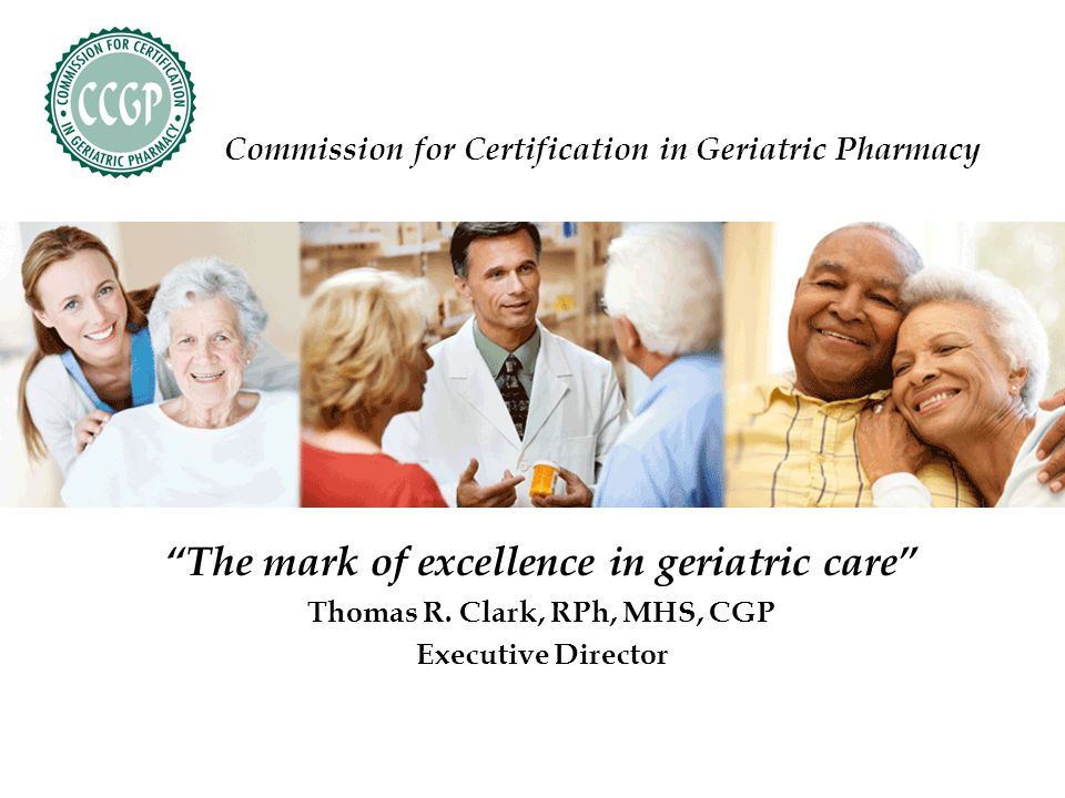 The mark of excellence in geriatric care Thomas R.