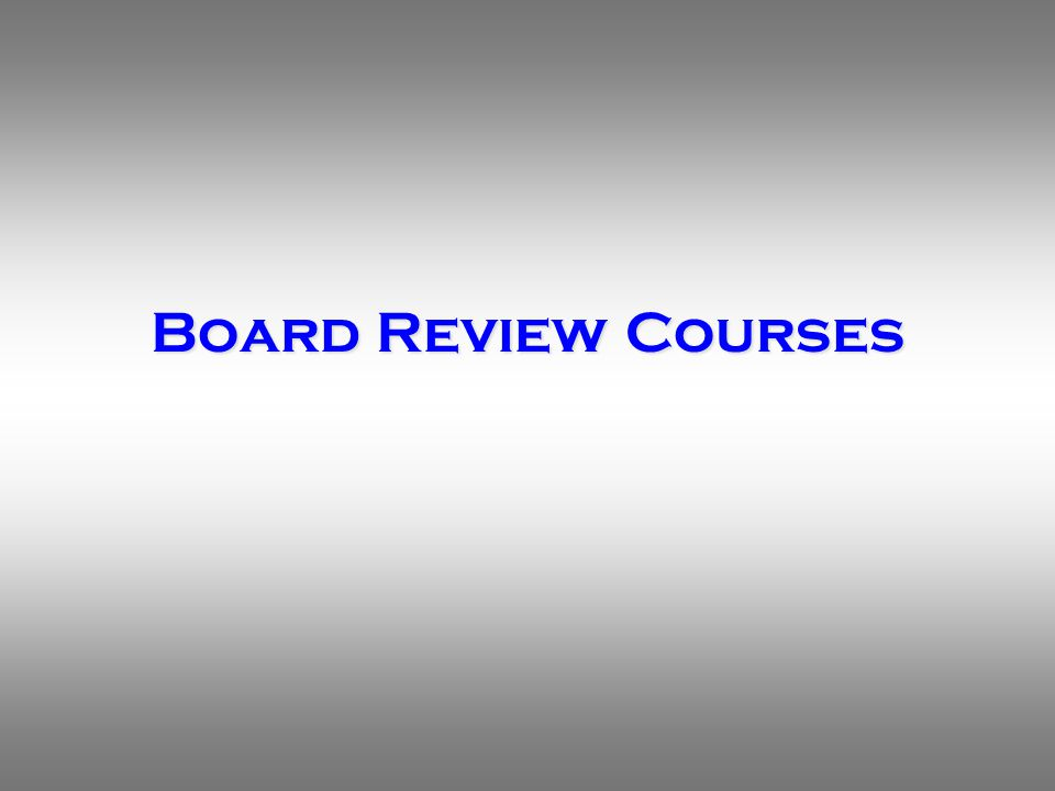 Board Review Courses