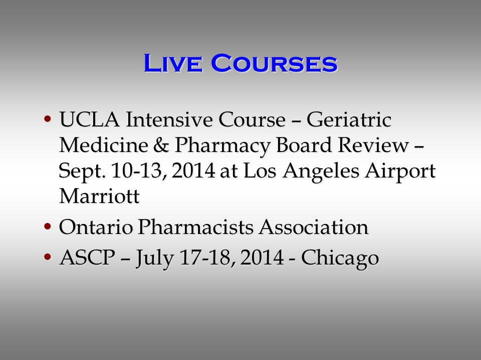 Live Courses UCLA Intensive Course – Geriatric Medicine & Pharmacy Board Review – Sept.