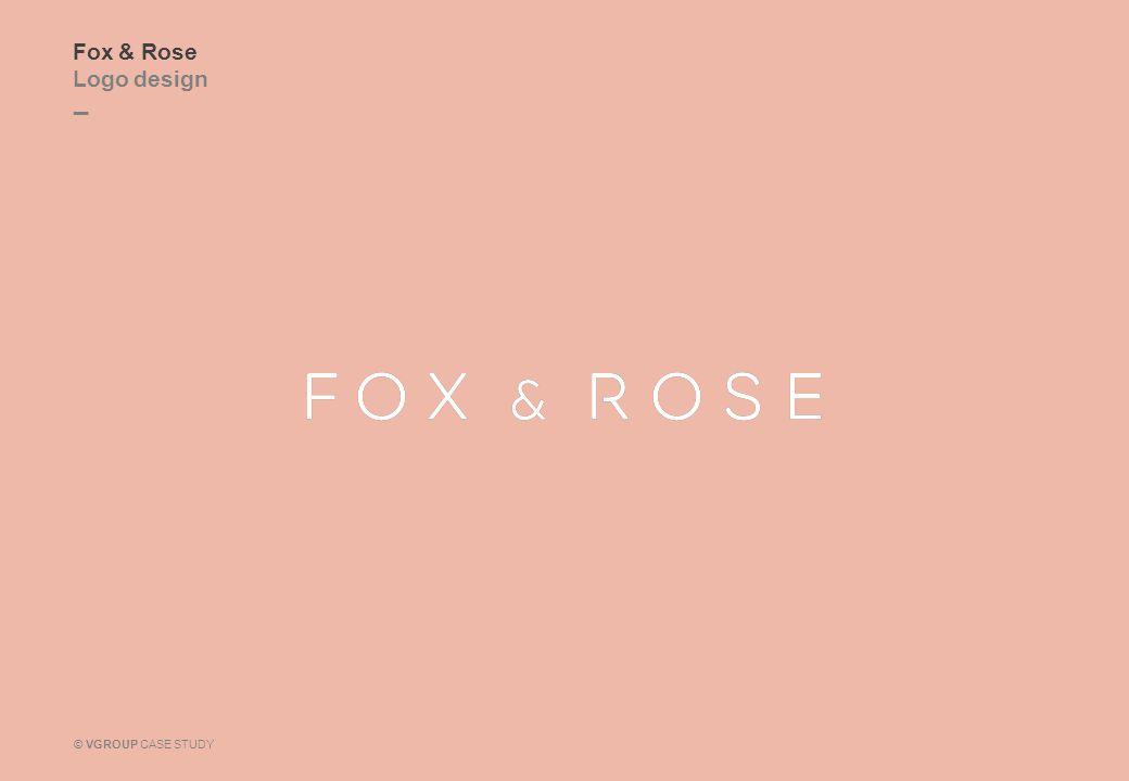 _ © VGROUP CASE STUDY Fox & Rose Logo design