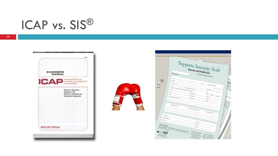 ICAP vs. SIS ® 14