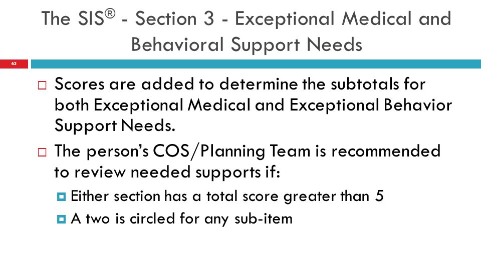  Scores are added to determine the subtotals for both Exceptional Medical and Exceptional Behavior Support Needs.