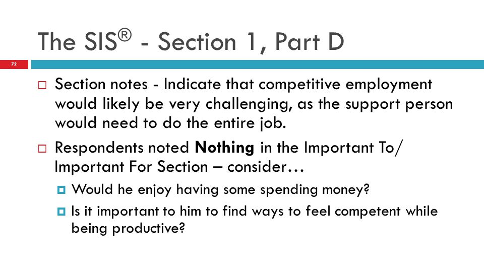 Section notes - Indicate that competitive employment would likely be very challenging, as the support person would need to do the entire job.