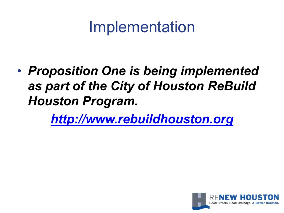 Implementation Proposition One is being implemented as part of the City of Houston ReBuild Houston Program.