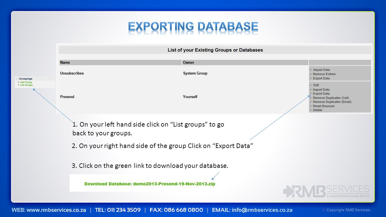 2. On your right hand side of the group Click on Export Data 3.