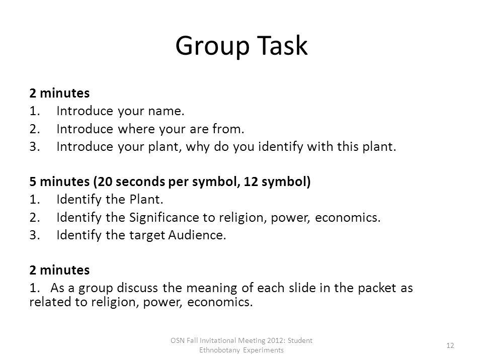 Group Task 2 minutes 1.Introduce your name. 2.Introduce where your are from.