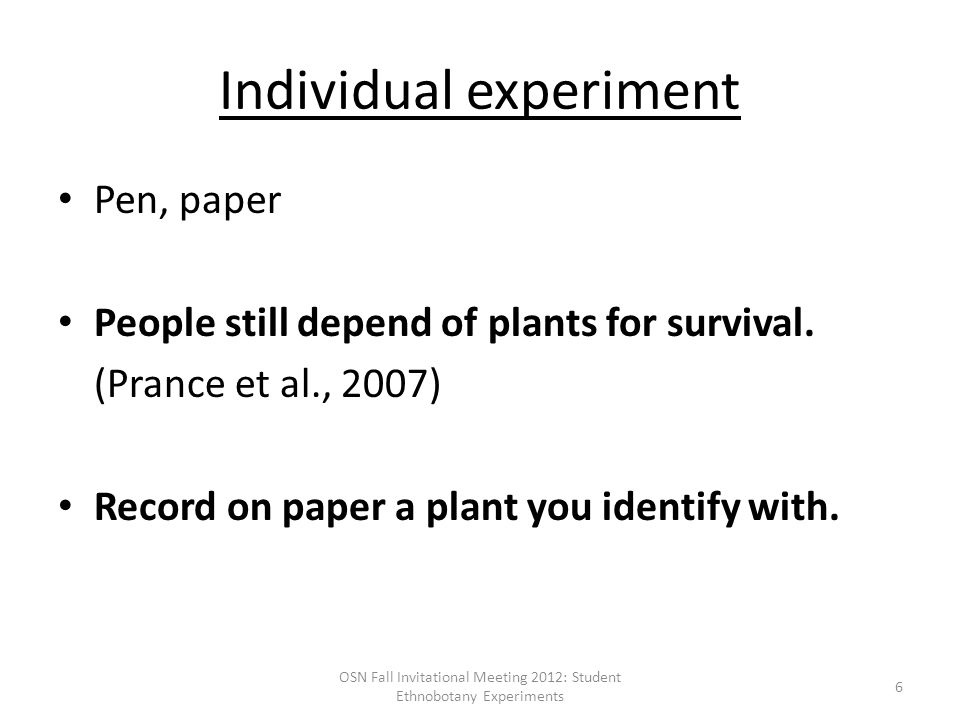 Individual experiment Pen, paper People still depend of plants for survival.