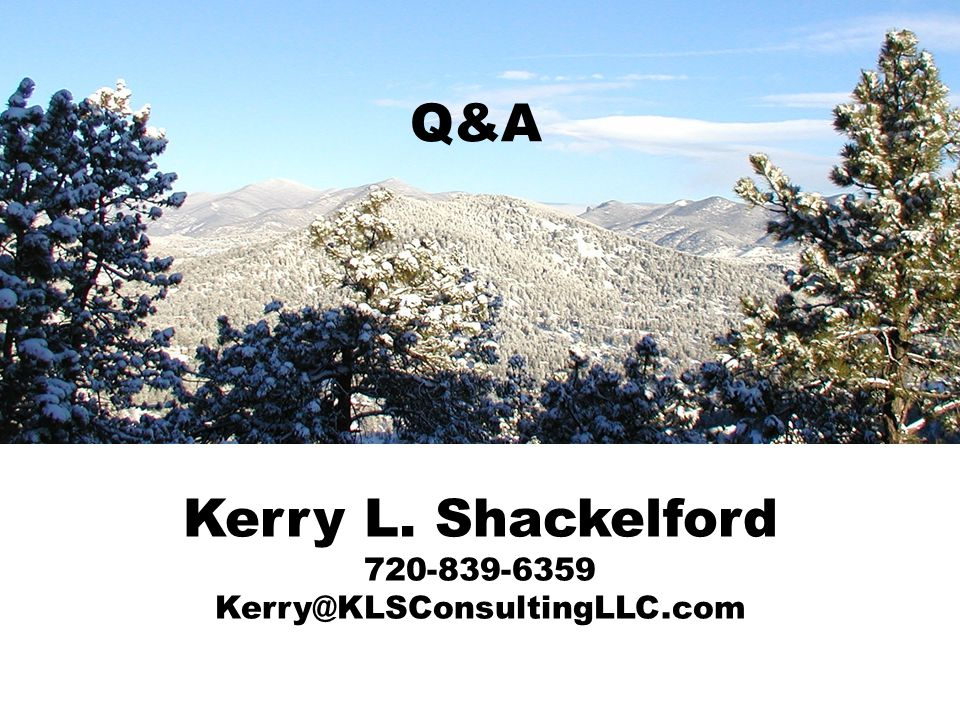Q&A Kerry L. Shackelford 720-839-6359 Kerry@KLSConsultingLLC.com
