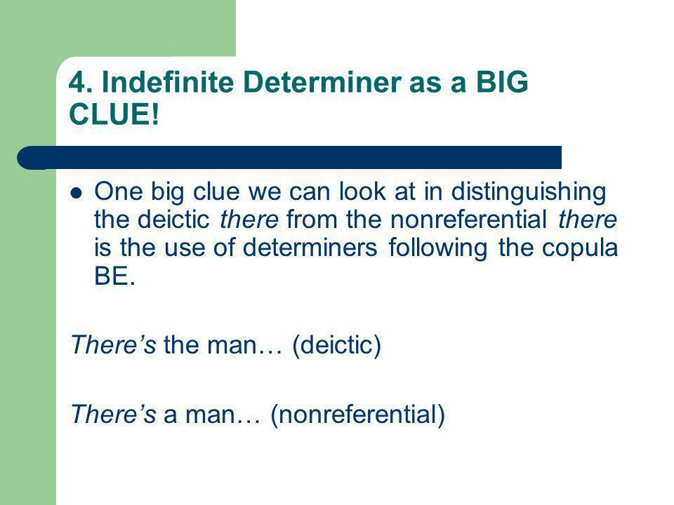 4. Indefinite Determiner as a BIG CLUE.