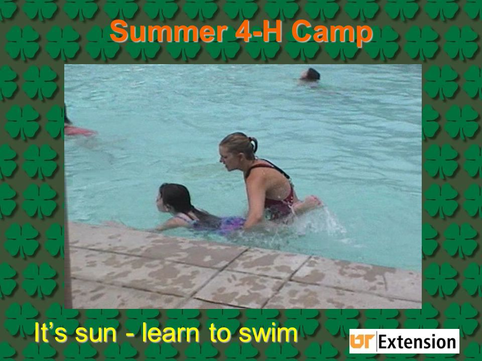Summer 4-H Camp It's sun - learn to swim