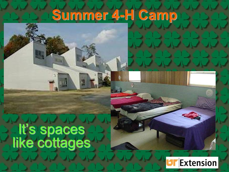 Summer 4-H Camp It's spaces like cottages