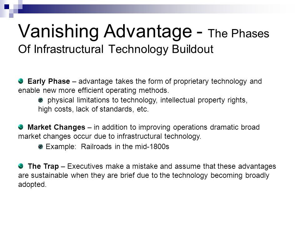 Vanishing Advantage - The Phases Of Infrastructural Technology Buildout Early Phase – advantage takes the form of proprietary technology and enable ne