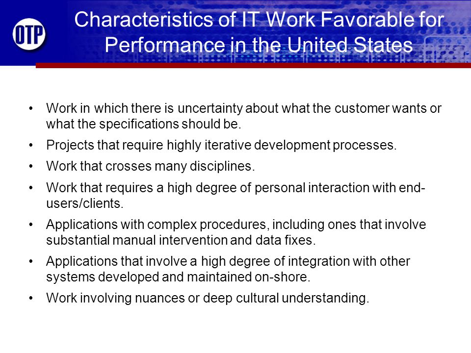 Characteristics of IT Work Favorable for Performance in the United States Work in which there is uncertainty about what the customer wants or what the specifications should be.