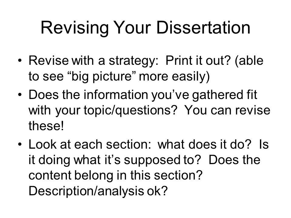 Revising Your Dissertation Revise with a strategy: Print it out.