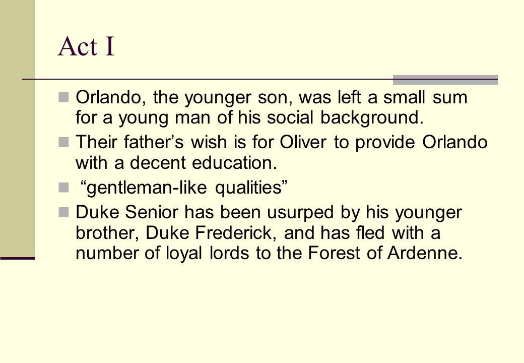 Act I Rosalind, Duke Senior's daughter, will stay at Duke Frederick's court.