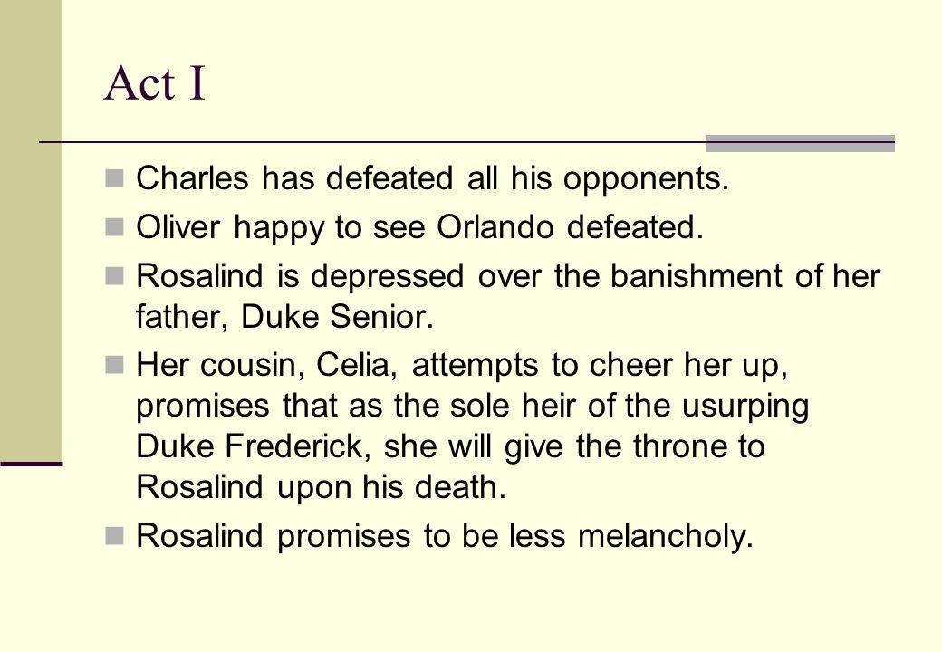 Act V Oliver has fallen in love with Aliena/Celia.