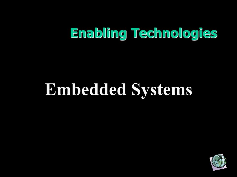 Enabling Technologies Embedded Systems