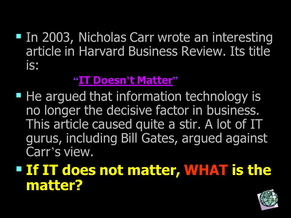  In 2003, Nicholas Carr wrote an interesting article in Harvard Business Review.