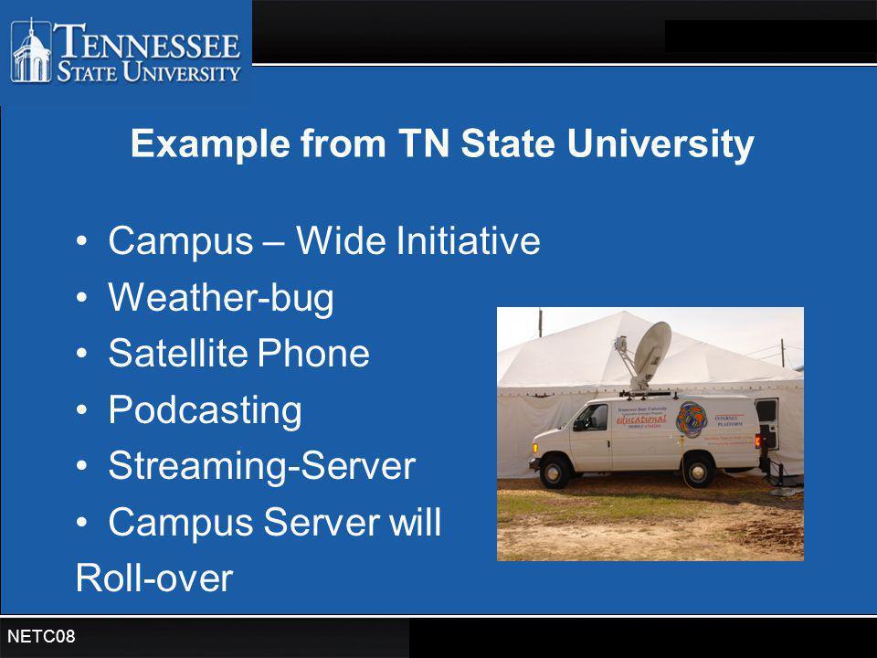Oklahoma State University NETC08 Example from TN State University Campus – Wide Initiative Weather-bug Satellite Phone Podcasting Streaming-Server Cam
