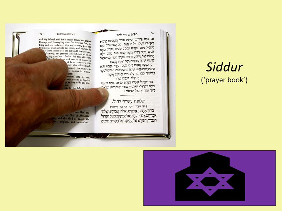 Siddur ('prayer book') Jewish people mostly pray in Hebrew. A siddur will often print prayers in Hebrew and also the worshipper's main language.