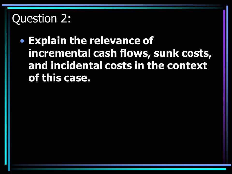 Answer 1 (continued) Using the incremental cash flows, compute the Net Present Value of the project. –If the NPV is greater than 0, replace the machin
