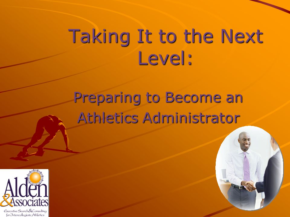 Taking It to the Next Level: Preparing to Become an Athletics Administrator